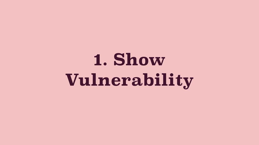 1. Show Vulnerability