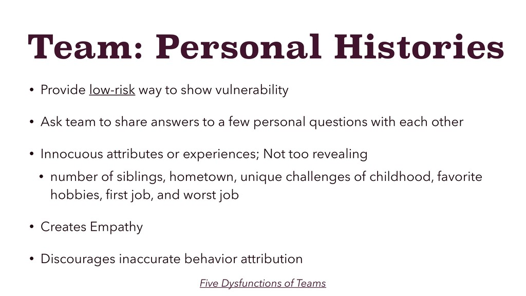 Team: Personal Histories • Provide low-risk way...