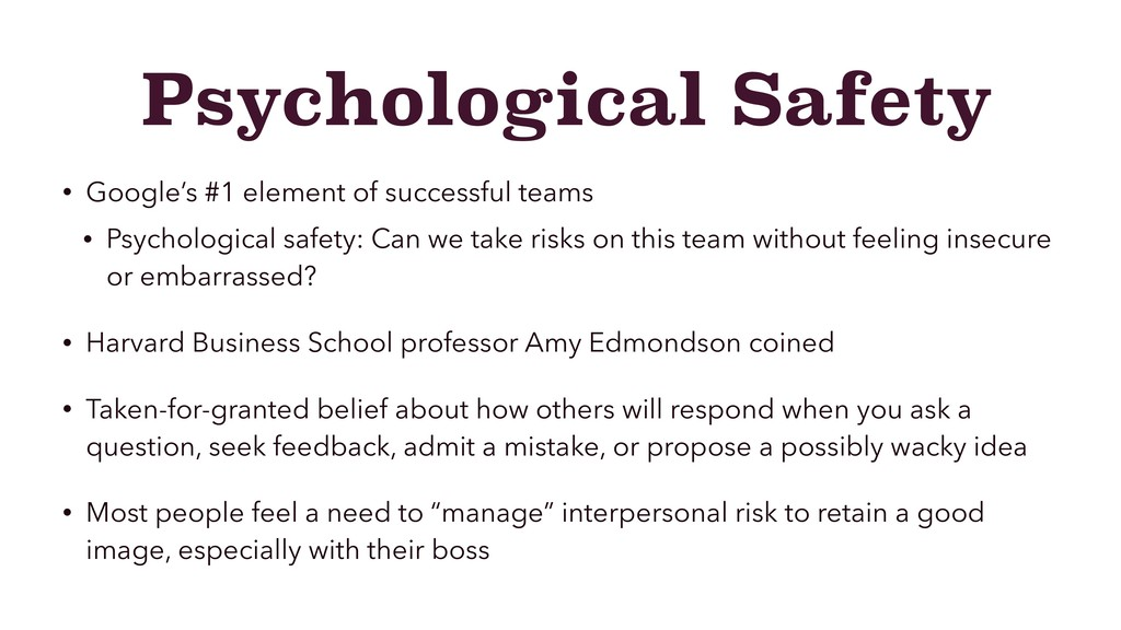 Psychological Safety • Google's #1 element of s...