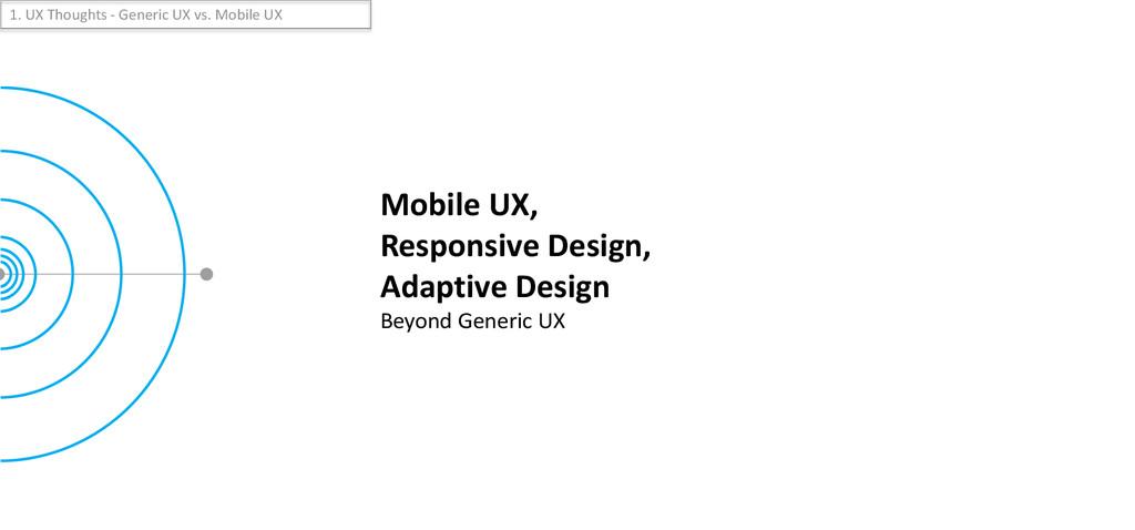 Mobile UX, Responsive Design, Adaptive Design B...