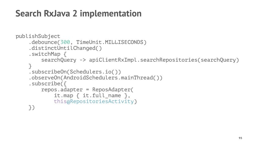 Search RxJava 2 implementation publishSubject ....