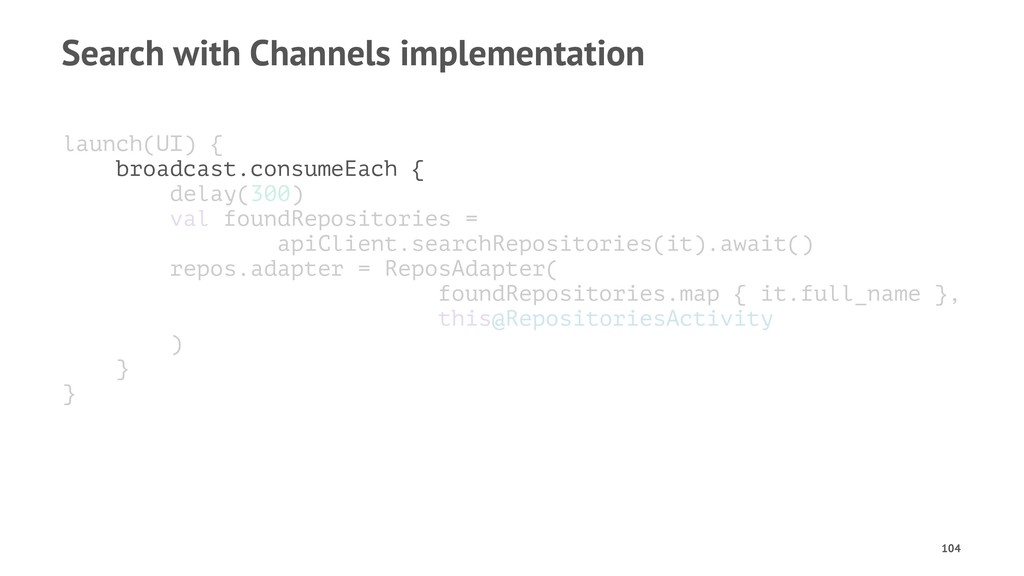 Search with Channels implementation launch(UI) ...