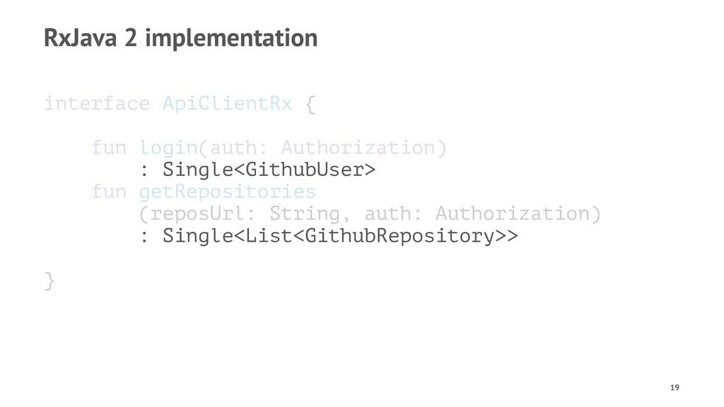 RxJava 2 implementation interface ApiClientRx {...