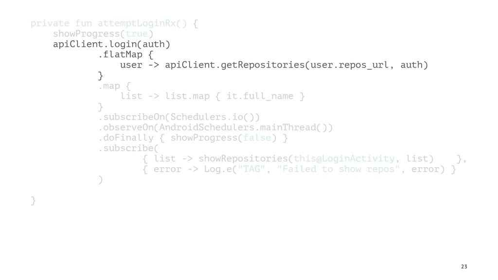 private fun attemptLoginRx() { showProgress(tru...