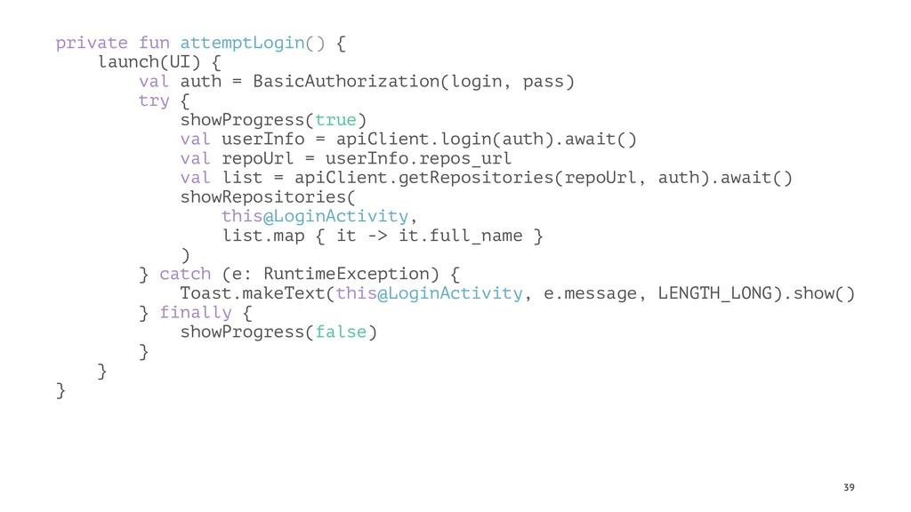 private fun attemptLogin() { launch(UI) { val a...