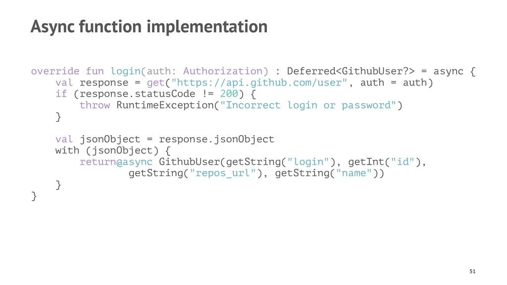 Async function implementation override fun logi...
