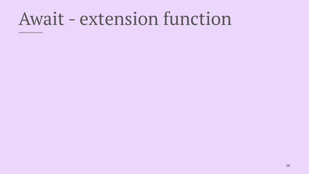 Await - extension function 58