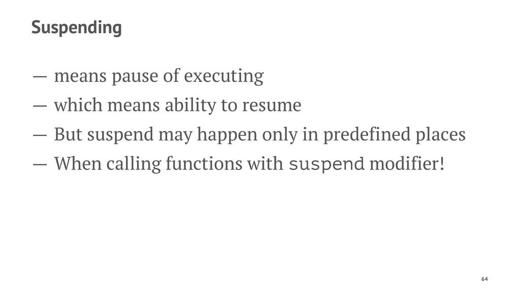 Suspending — means pause of executing — which m...