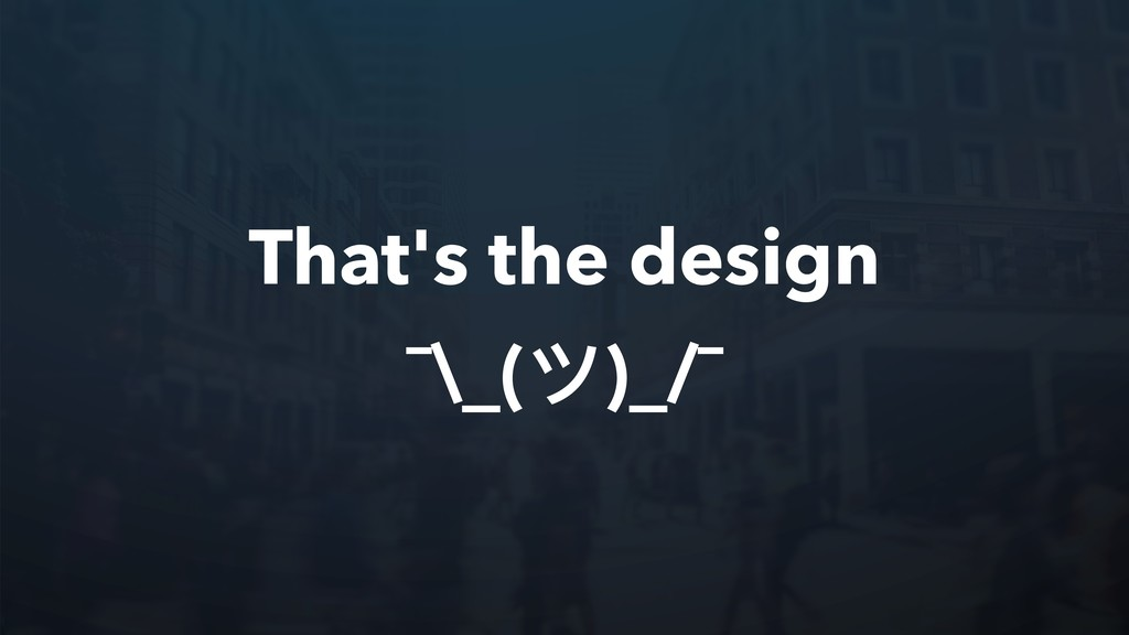 That's the design ¯\_(ツ)_/¯