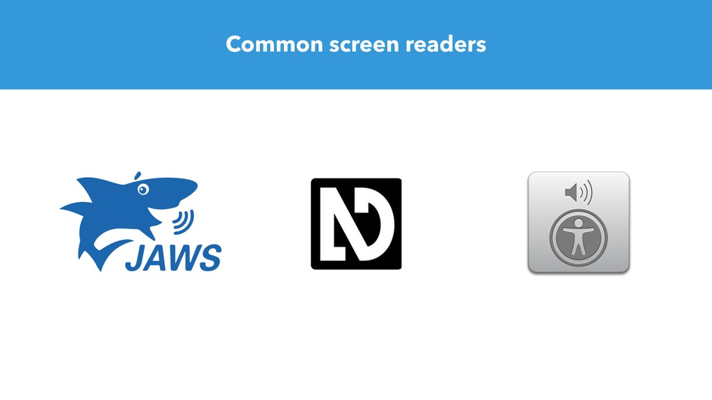 Common screen readers