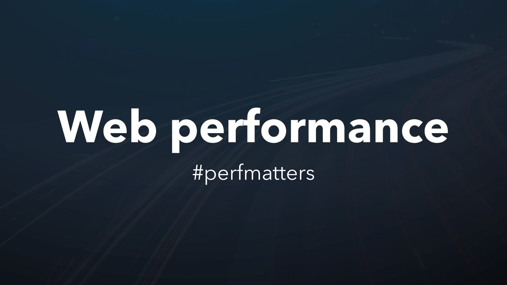 Web performance #perfmatters