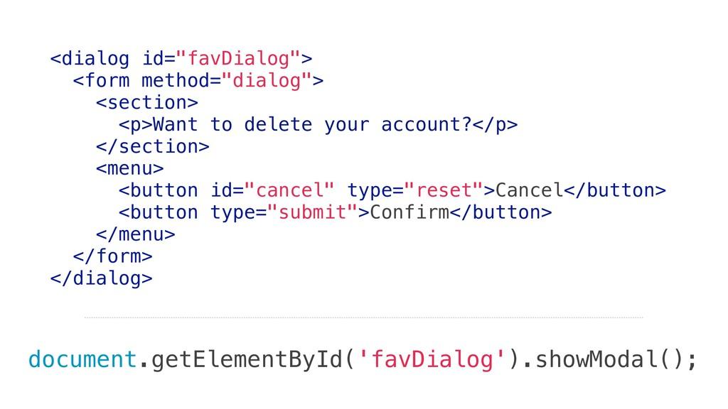 "<dialog id=""favDialog""> <form method=""dialog""> ..."