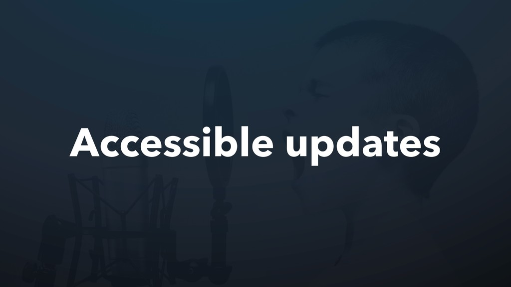 Accessible updates