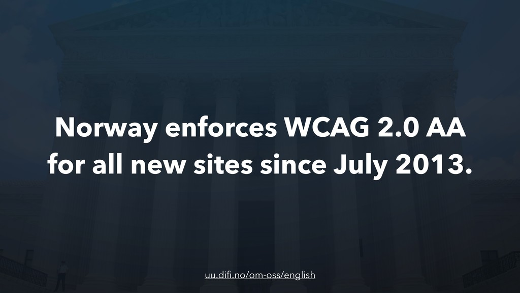 Norway enforces WCAG 2.0 AA for all new sites s...
