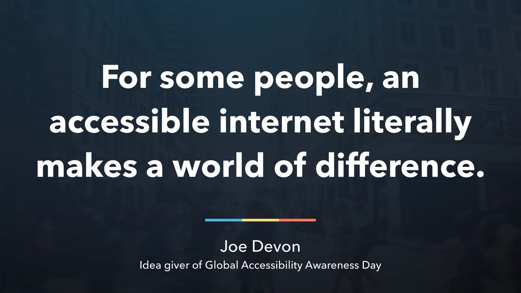 Joe Devon Idea giver of Global Accessibility Aw...