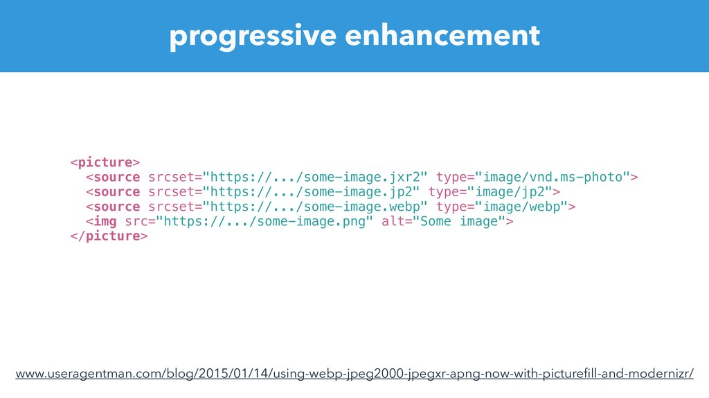 progressive enhancement <picture> <source srcse...