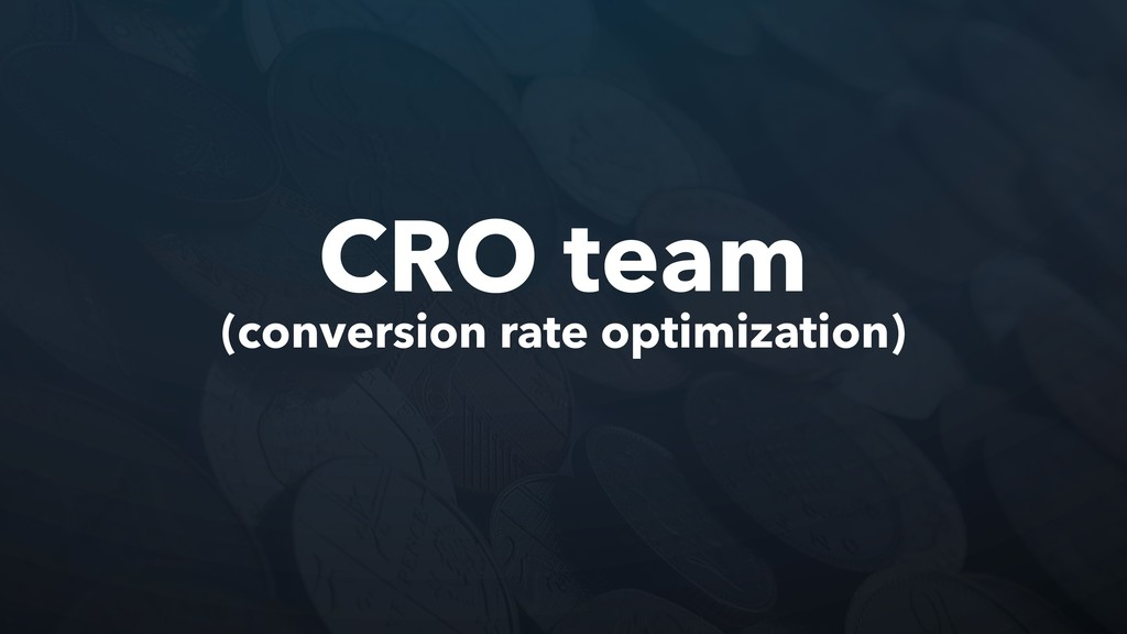 CRO team (conversion rate optimization)