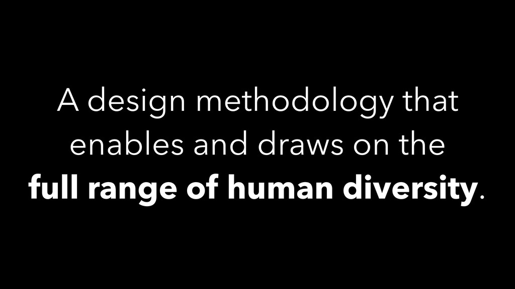 A design methodology that enables and draws on ...
