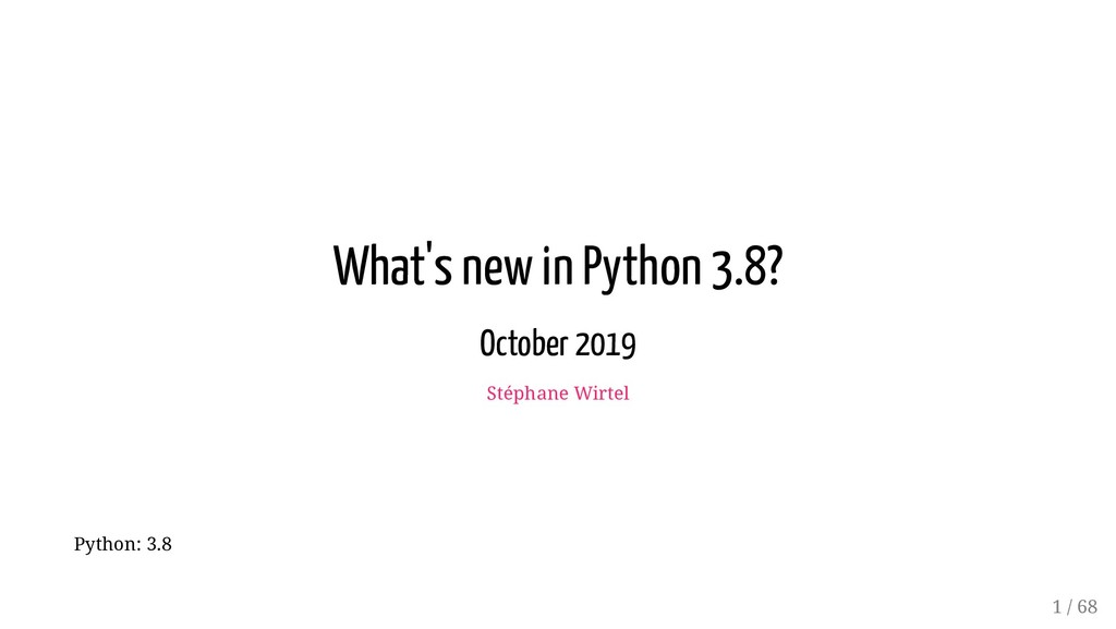 What's new in Python 3.8? October 2019 Stéphane...