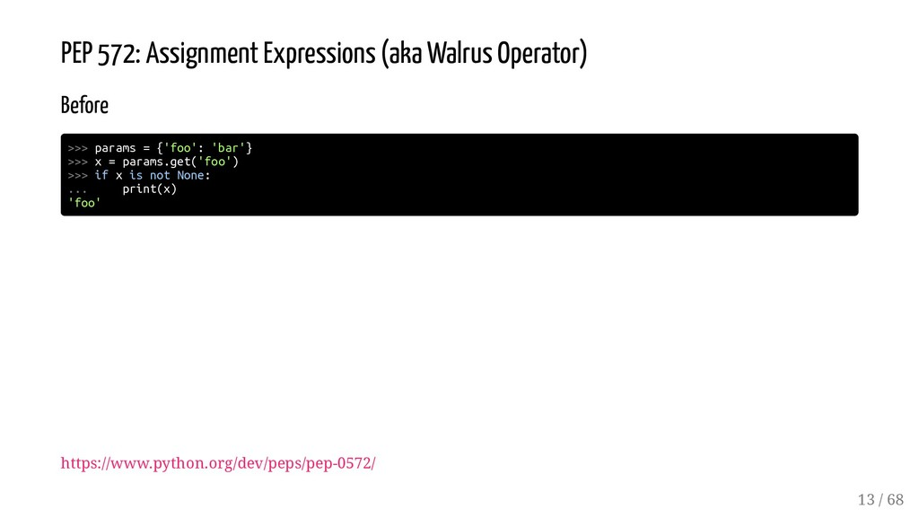 PEP 572: Assignment Expressions (aka Walrus Ope...