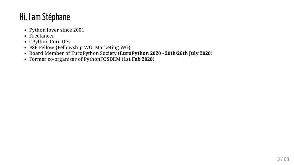 Hi, I am Stéphane Python lover since 2001 Freel...