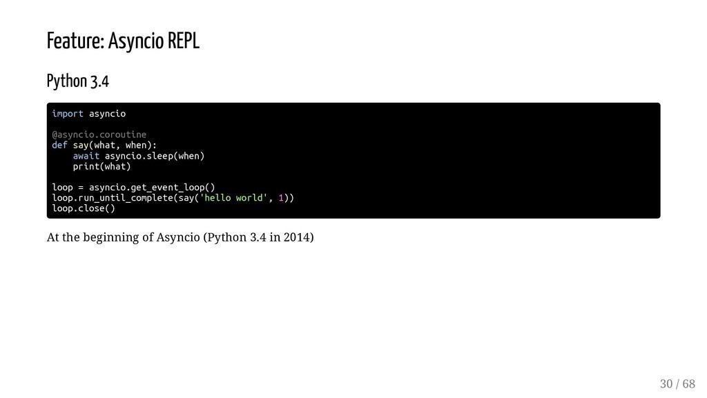 Feature: Asyncio REPL Python 3.4 import asyncio...