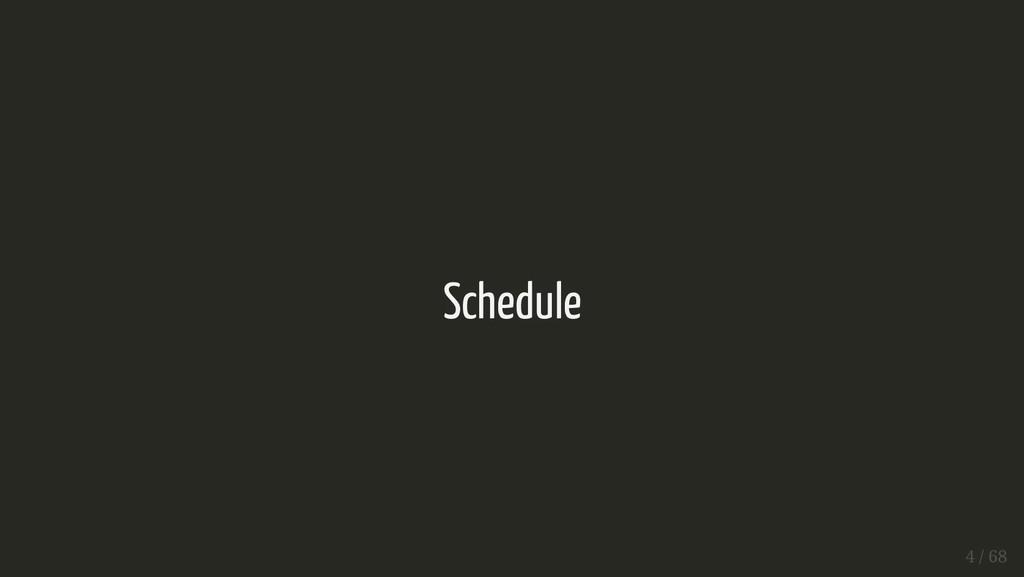 Schedule Schedule 4 / 68 4 / 68