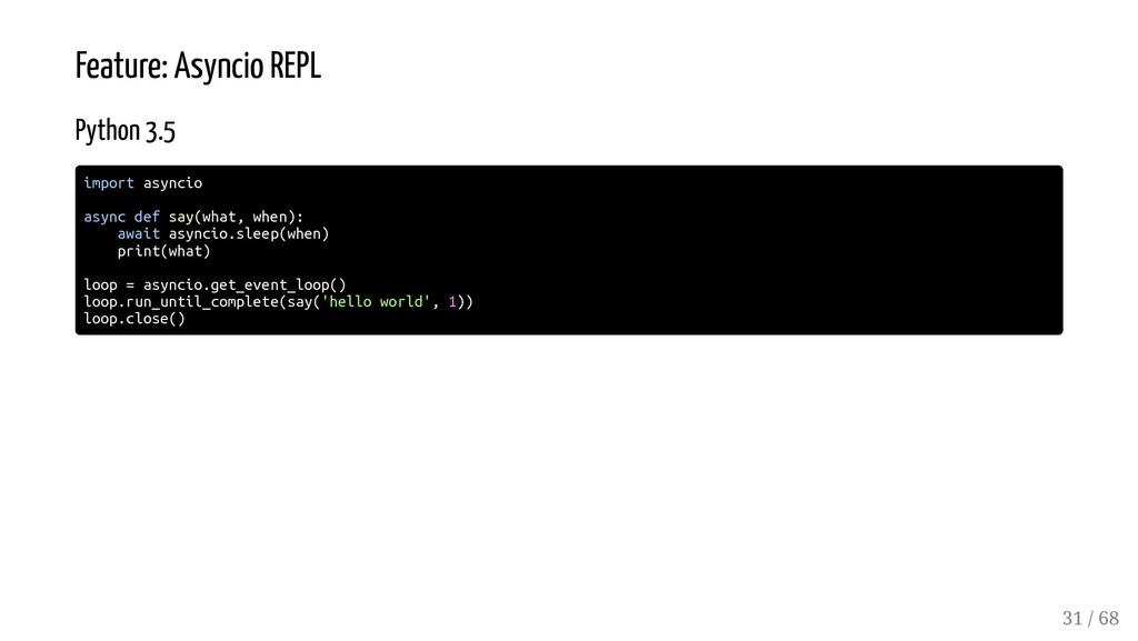 Feature: Asyncio REPL Python 3.5 import asyncio...