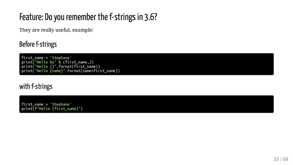 Feature: Do you remember the f-strings in 3.6? ...