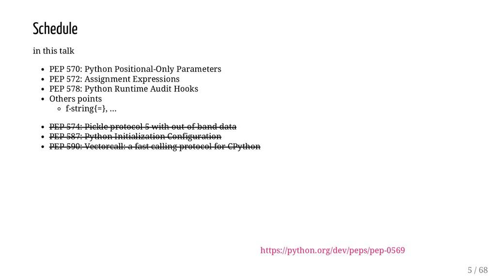 Schedule in this talk PEP 570: Python Positiona...