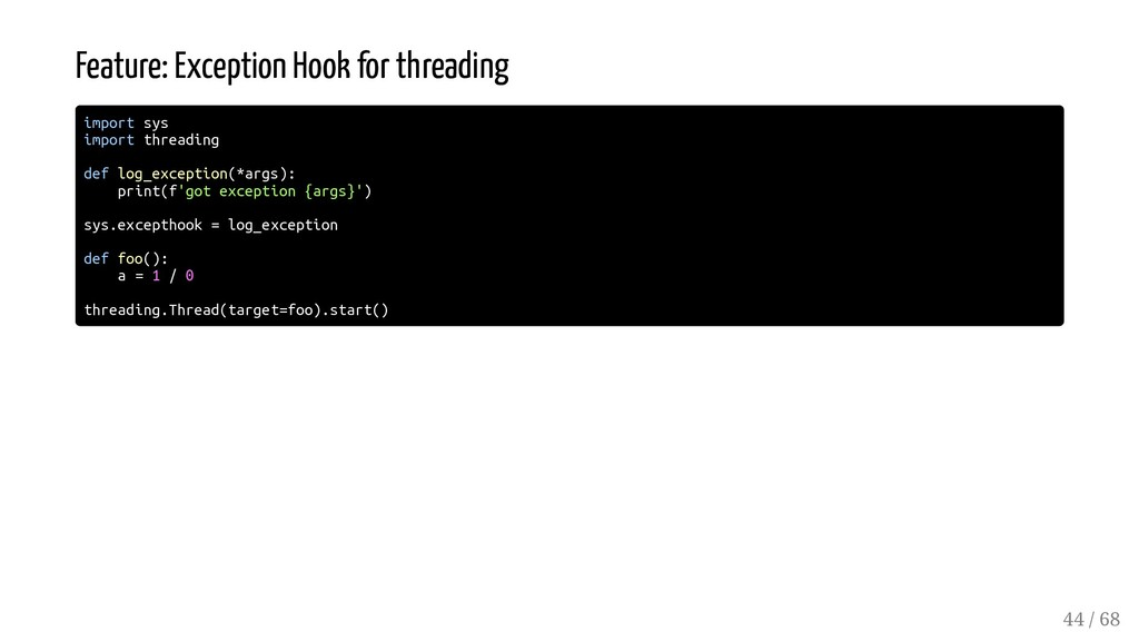 Feature: Exception Hook for threading import sy...
