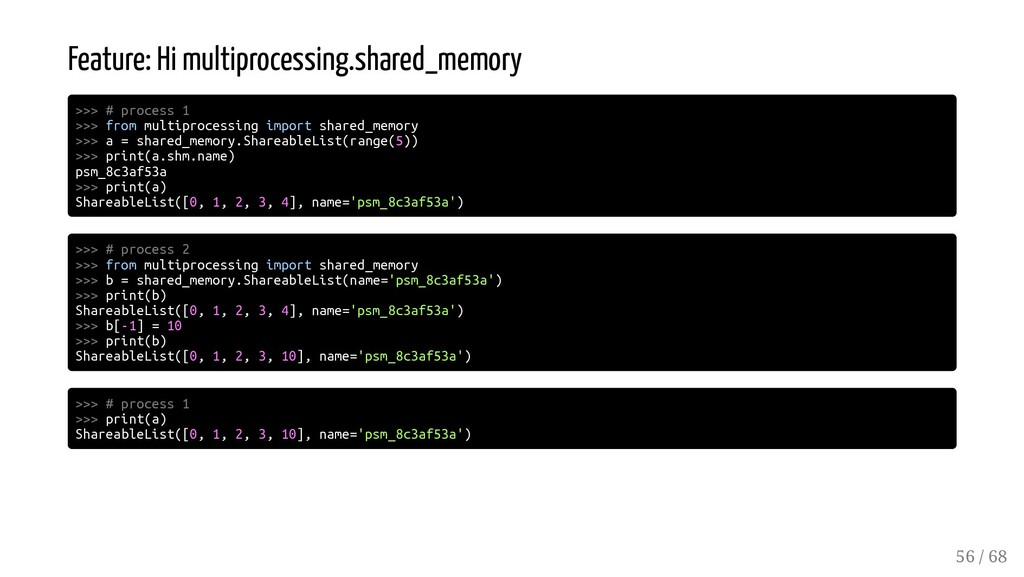 Feature: Hi multiprocessing.shared_memory >>> #...
