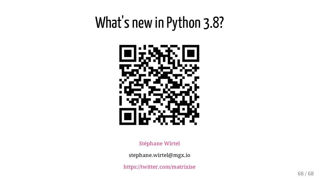 What's new in Python 3.8? Stéphane Wirtel steph...