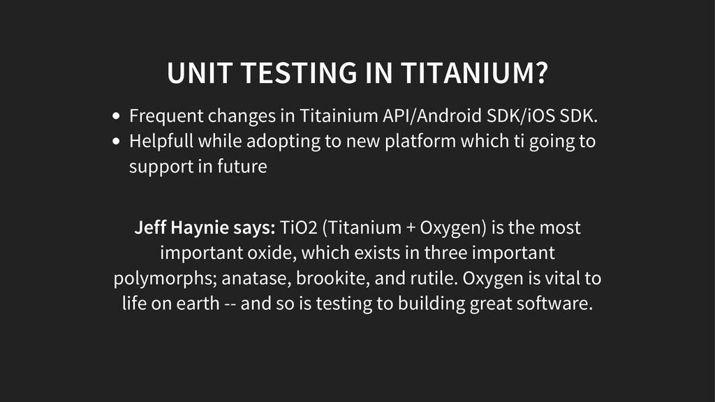 UNIT TESTING IN TITANIUM? Frequent changes in T...
