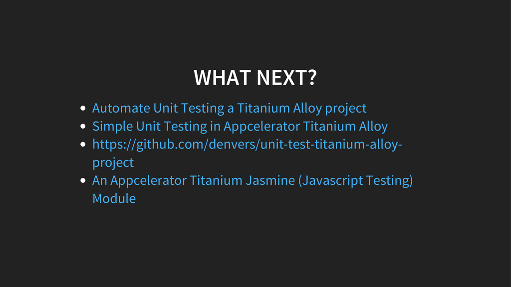 WHAT NEXT? Automate Unit Testing a Titanium All...