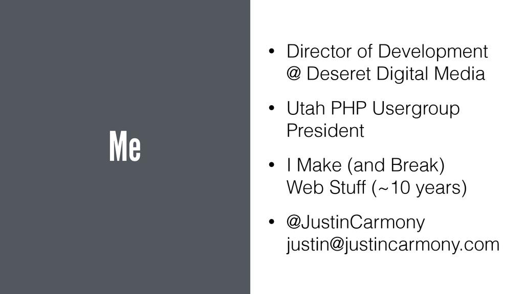 Me • Director of Development @ Deseret Digital...