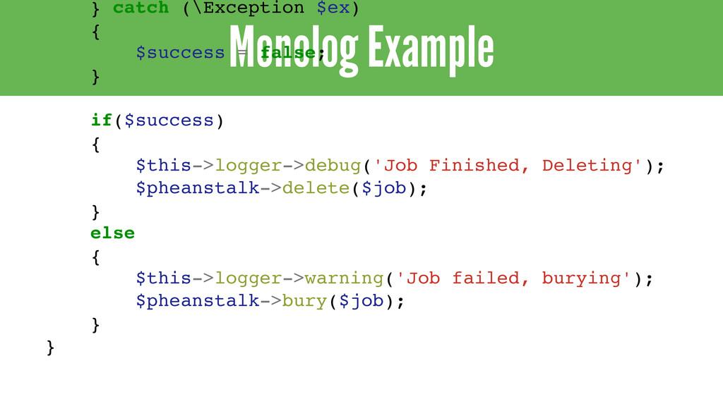 Monolog Example } catch (\Exception $ex) { $suc...
