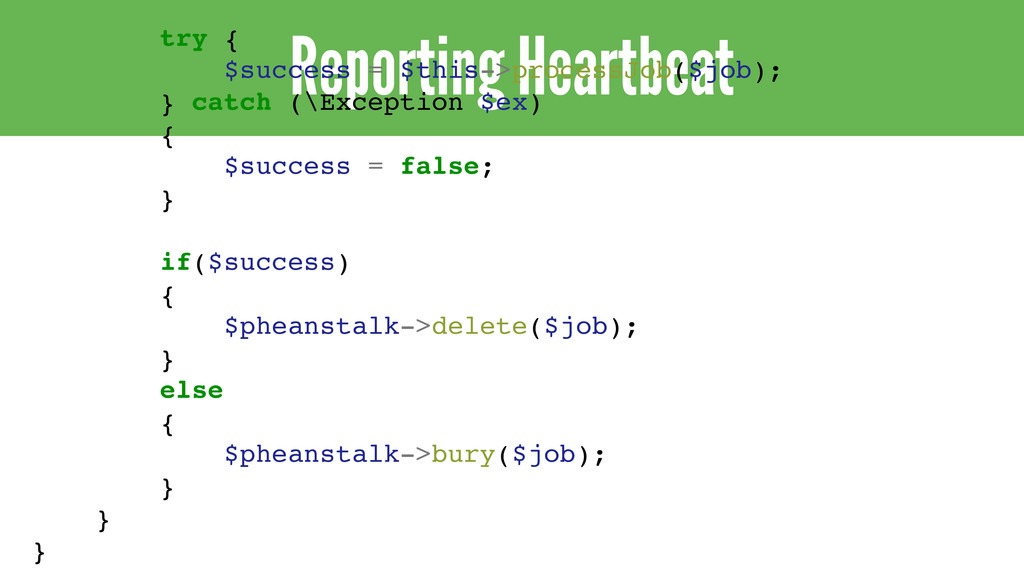 Reporting Heartbeat try { $success = $this->pro...