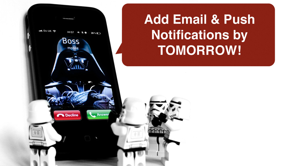 Add Email & Push Notifications by TOMORROW!