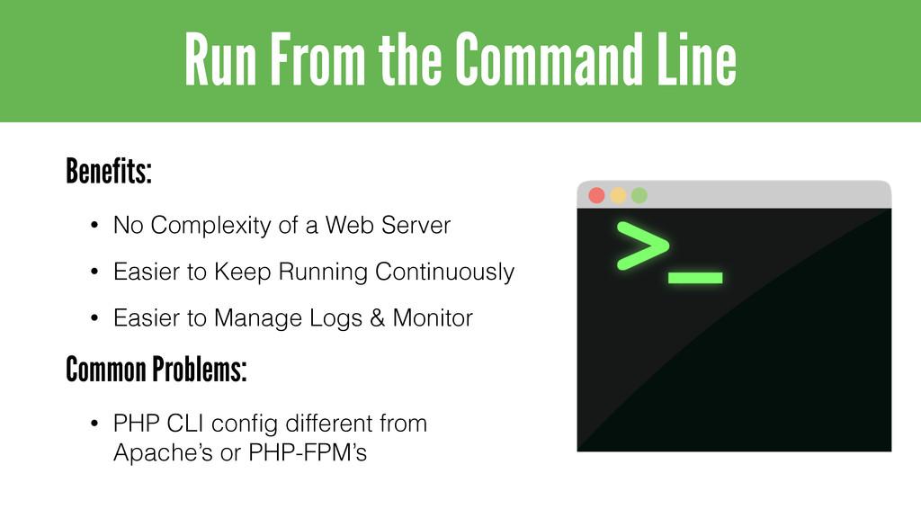Benefits: • No Complexity of a Web Server • Eas...