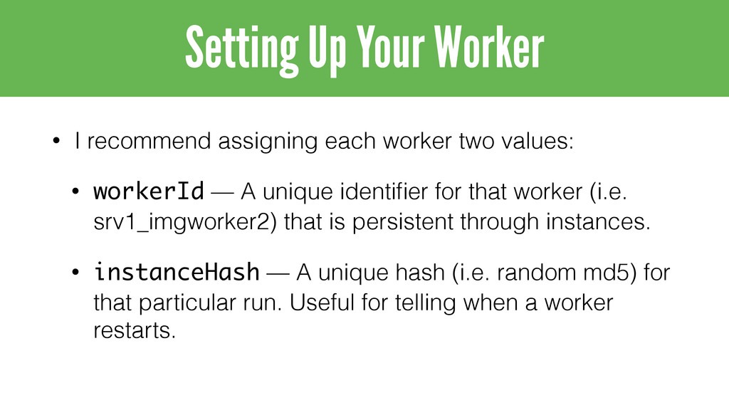 • I recommend assigning each worker two values:...