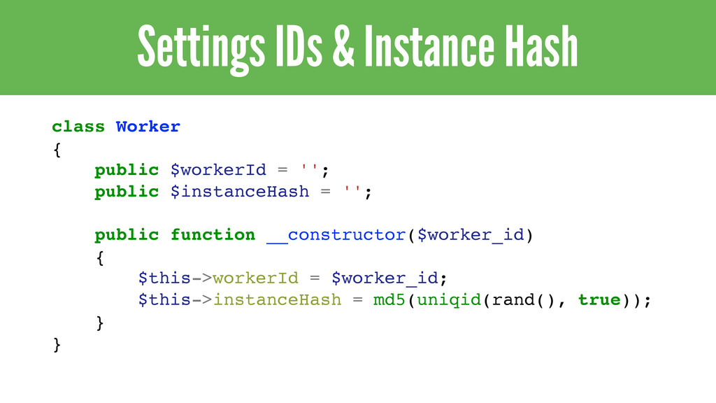 Settings IDs & Instance Hash class Worker { pub...