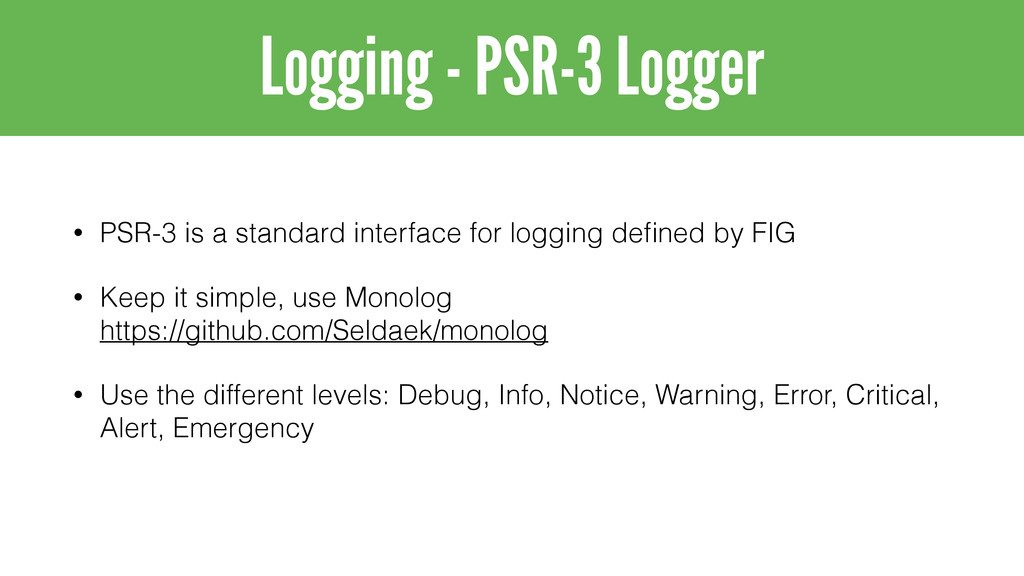 • PSR-3 is a standard interface for logging defi...