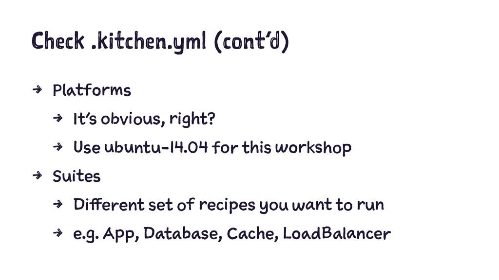Check .kitchen.yml (cont'd) 4 Platforms 4 It's ...
