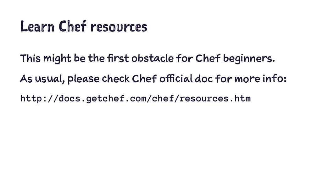 Learn Chef resources This might be the first ob...