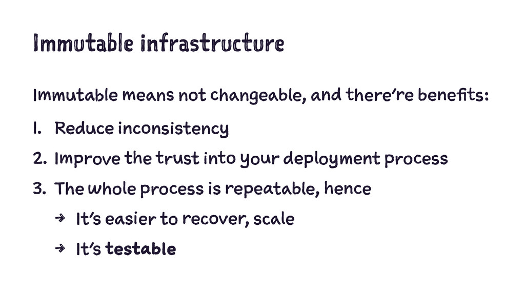 Immutable infrastructure Immutable means not ch...