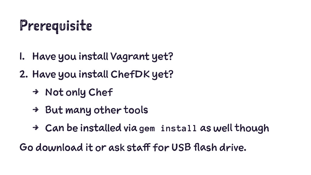 Prerequisite 1. Have you install Vagrant yet? 2...