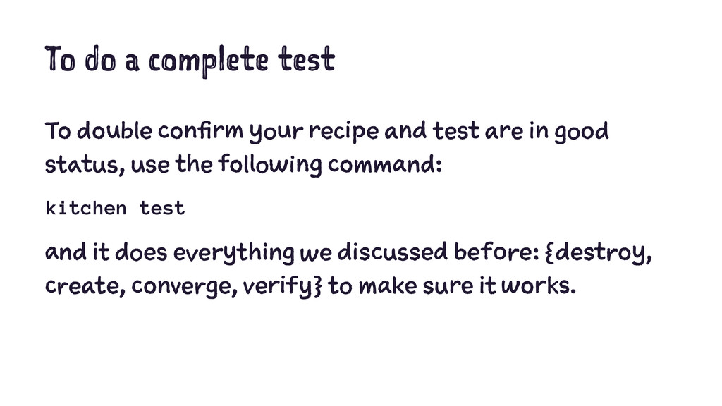 To do a complete test To double confirm your re...