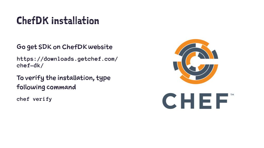 ChefDK installation Go get SDK on ChefDK websit...