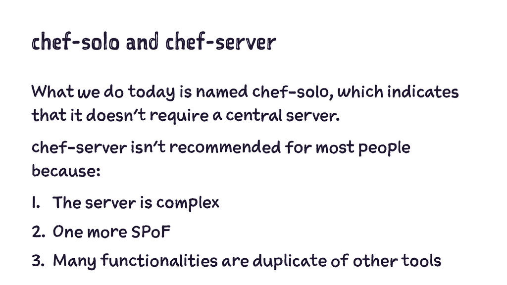 chef-solo and chef-server What we do today is n...